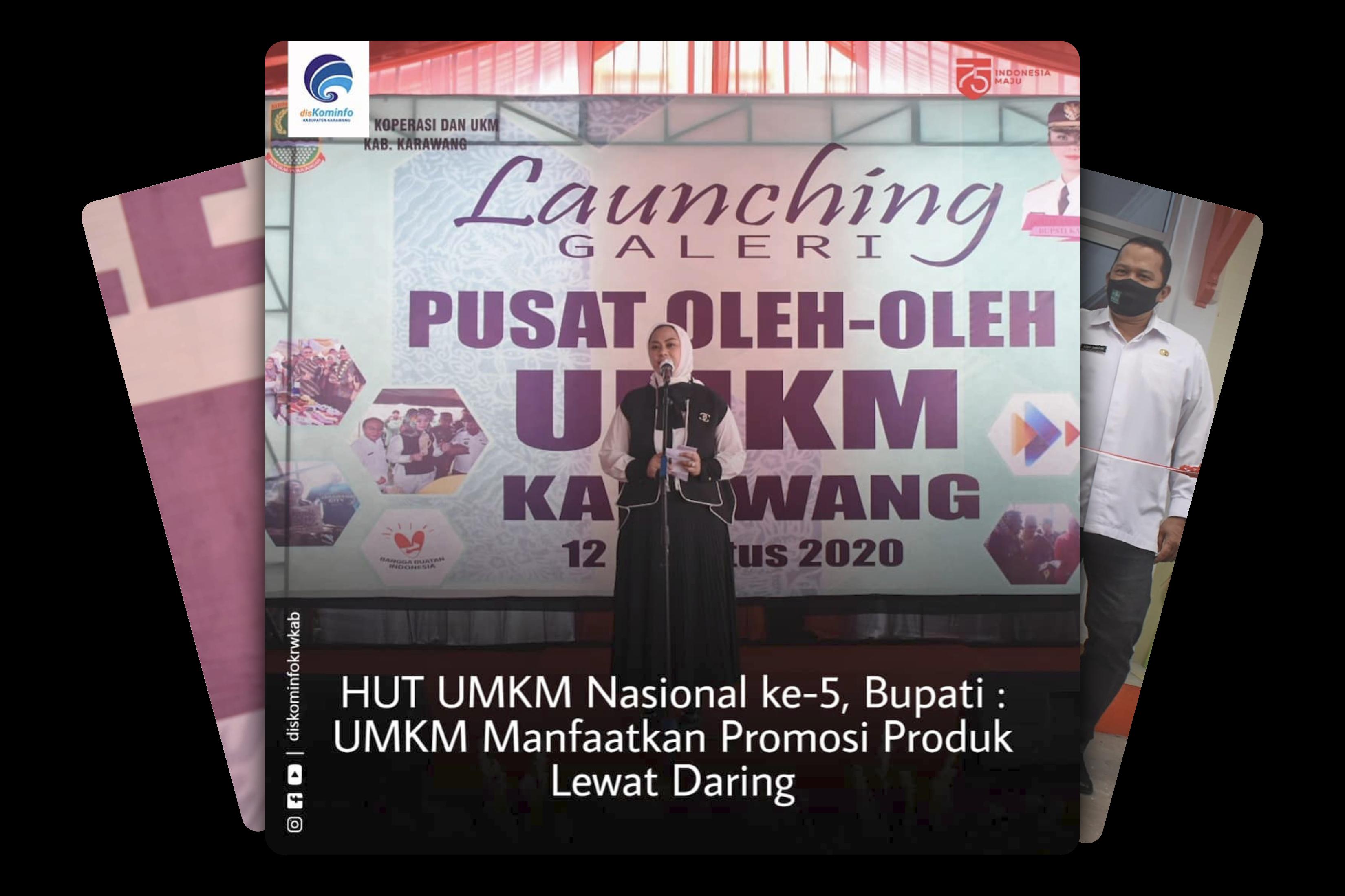 Hut Umkm Nasional Ke 5 Bupati Umkm Manfaatkan Promosi Produk Lewat Daring Situs Resmi Pemerintah Daerah Kabupaten Karawang